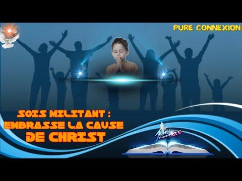 PURE CONNEXION: SOIS #MILITANT : EMBRASSE LA CAUSE DE #CHRIST