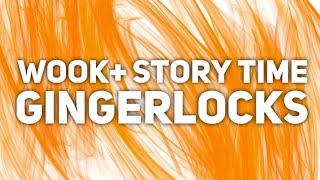 Gingerlocks   Story Time