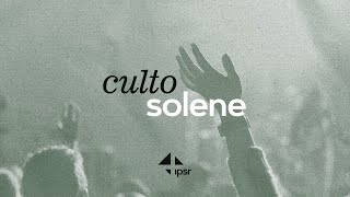 Culto Solene 05.07.2020   IPB em Santa Rita
