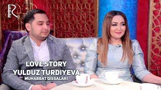Love story - Yulduz Turdiyeva (Muhabbat qissalari)