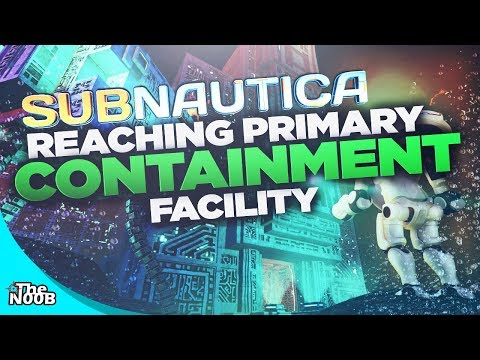 Subnautica: Finding The Primary Containment Facility! S01 E35 | TheNoob Official