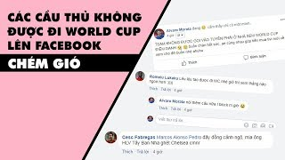 Khi các cầu thủ không được dự World Cup lên facebook chém gió