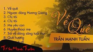 Album Về Quê - Saxophone Trần Mạnh Tuấn