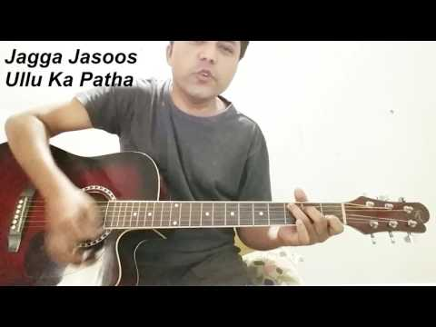 Ullu Ka Pattha | Jagga Jasoos | Arijit Singh & Nikita Gandhi | Guitar | Cover| Chords | Lession