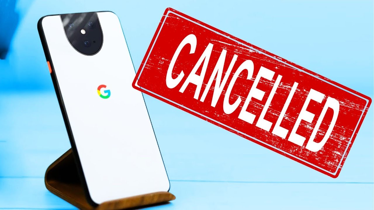 Google Pixel 5: Cancel It