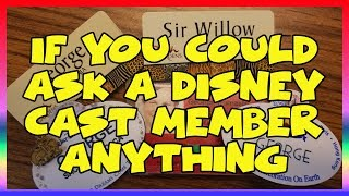 If You Could Ask a Disney Cast Member Anything... - Ep 116 Confessions of a Theme Park Worker