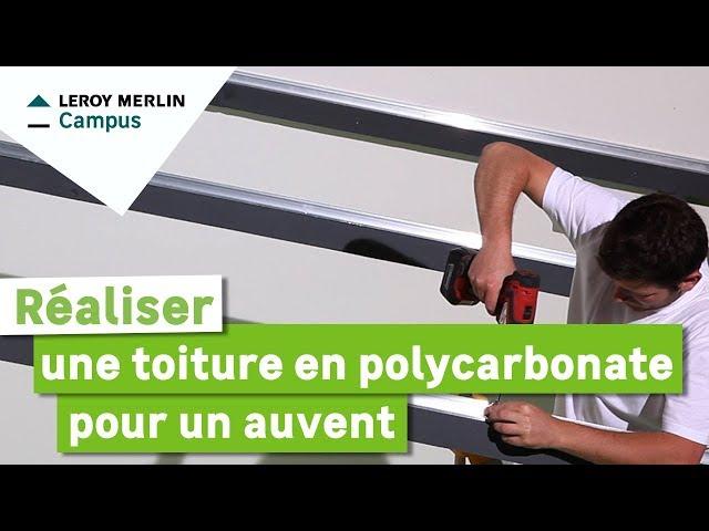 Comment Réaliser Une Toiture En Polycarbonate Pour Un Auvent