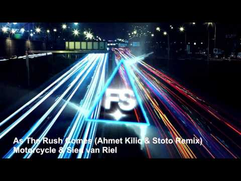 Motorcycle & Sied van Riel - As The Rush Comes (Ahmet Kilic & Stoto Remix)