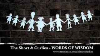 The Short & Curlies - WORDS OF WISDOM
