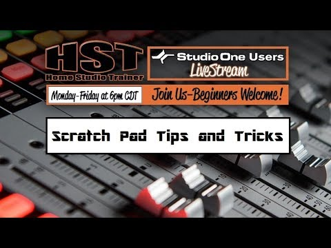 HST Live Stream: Scratch Pad Tips and Tricks