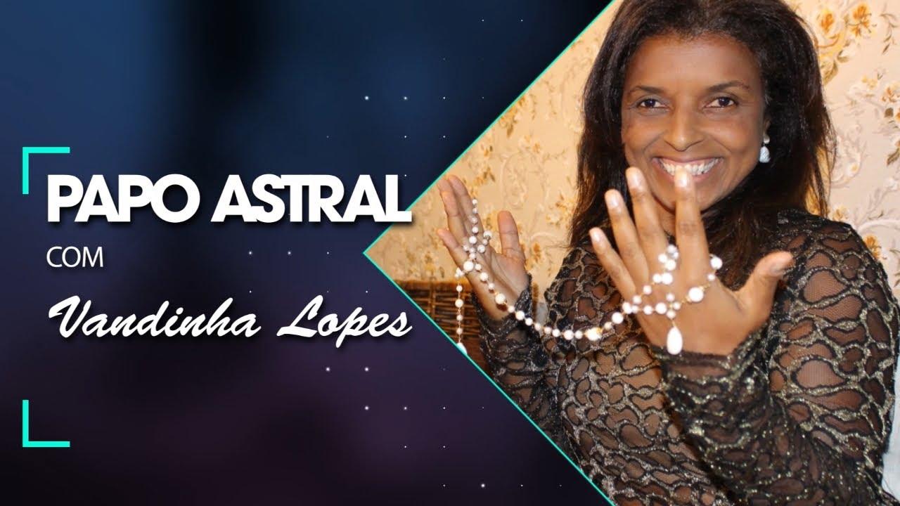 Papo Astral com Vandinha Lopes - estréia