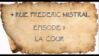 4 RUE FREDERIC MISTRAL EPISODE  2 LA COUR remixé