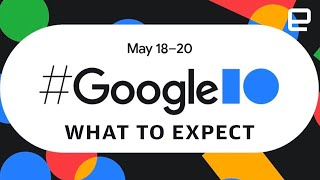 Google I/O 2021: What to Expect
