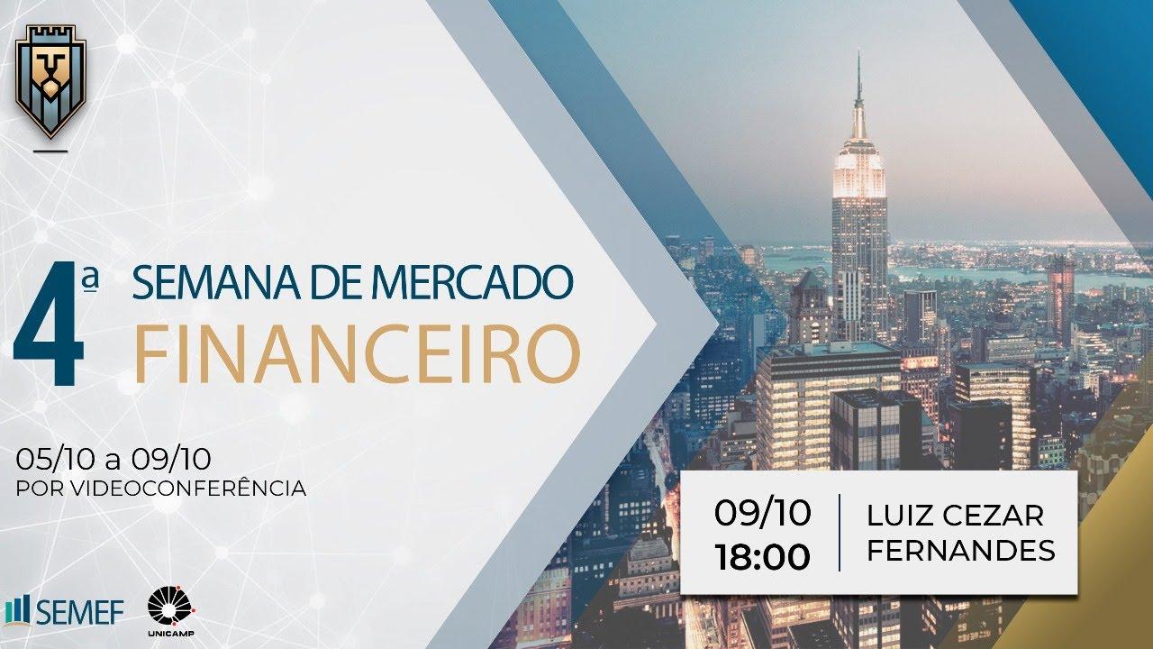 Palestra Luiz Cezar Fernandes, Fundador Pactual e Garantia, com Thiago Salomão - SEMEF Unicamp 2020