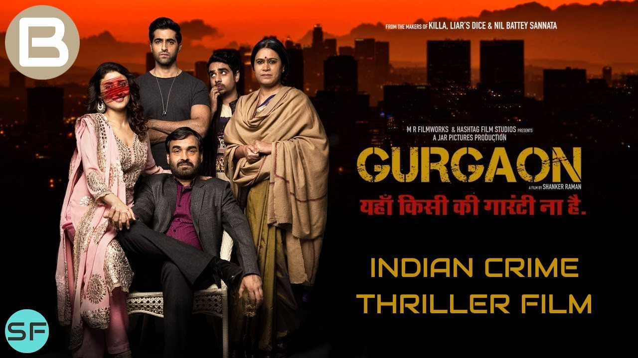 Download Gurgaon - Indian Crime Thriller Film | Akshay Oberoi, Ragini Khanna