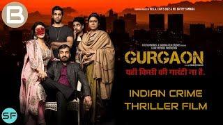 Gurgaon - Indian Crime Thriller Film | Akshay Oberoi, Ragini Khanna