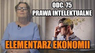 ELEMENTARZ EKONOMII odc.75 - Prawa intelektualne