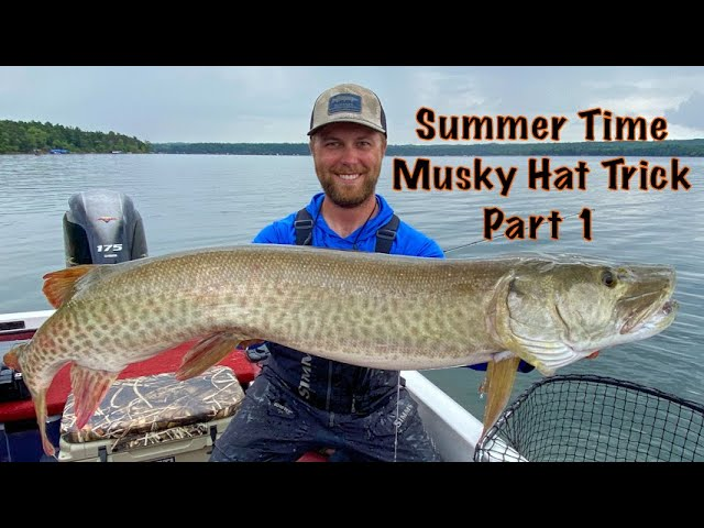 Summer Time Musky Hat Trick: Part 1