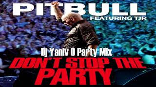 Pitbull feat. TJR - Dont Stop The Party (Dj Yaniv O Remix) | (Download Link) HD