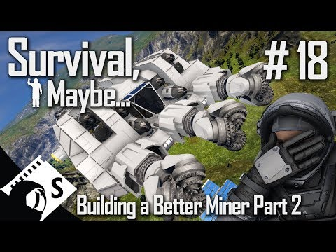Survival, Maybe... #18 Better Atmospheric Miner Build Part 2 (Survival with tips & tricks thrown in)