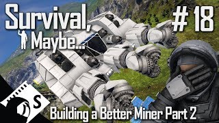 Survival, Maybe... #18 Better Atmospheric Miner Build Part 2 (A Space Engineers Survival Series)