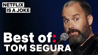 Best Of: Tom Segura   Netflix Is A Joke