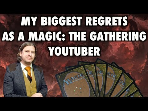 My Biggest Regrets As A Magic: The Gathering YouTuber