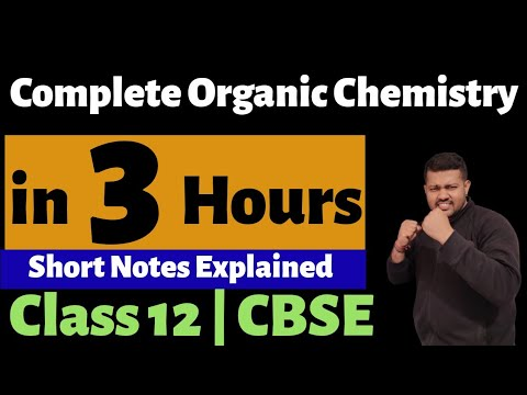 Organic Chemistry in 3 Hours | Complete Organic | Class 12 | Chemistry | Board Exam 2020