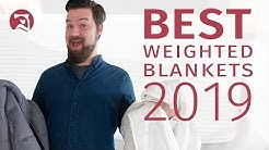 Best Weighted Blankets 2019 - Which Should You Choose?