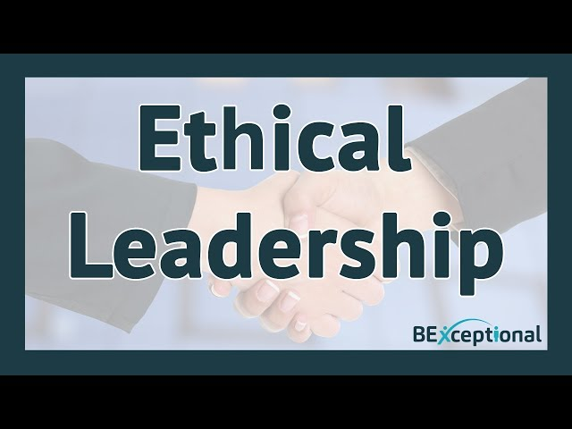 Ethical Leadership - Ethics Should Be Monitored & Managed Up, Down & Across The Hierarchy