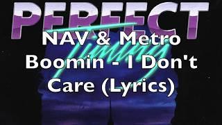 Nav Metro Boomin I Don 39 t Care Lyrics.mp3