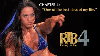 Raising the Bar 4: CHAPTER 4 - Bodybuilding documentary with Hayley McNeff and Kai Greene