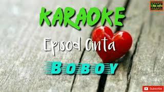 Episod Cinta - Boboy Karaoke