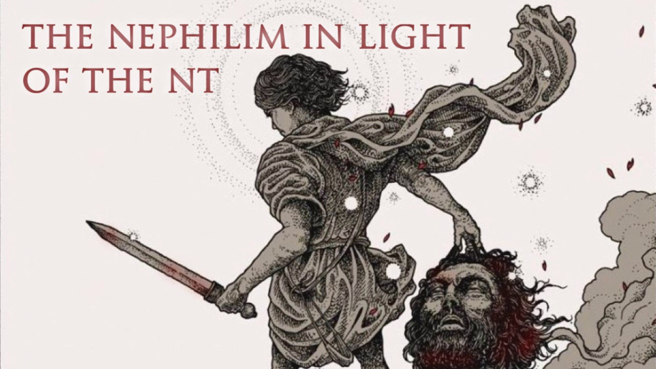 The Nephilim In Light Of The New Testament -  Michael Heiser
