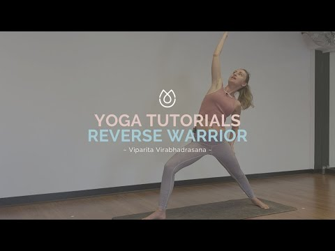 Yoga Tutorial: Reverse Warrior: Viparita Virabhadrasana
