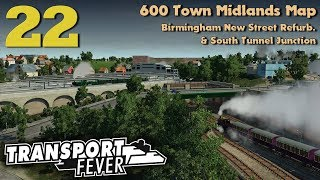 Transport Fever 600 Town Midlands Map #22: Birmingham New Street Refurb & South Tunnel Junction