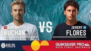Adrian Buchan vs. Jeremy Flores - Quiksilver Pro Gold Coast 2017 Round Two, Heat 6