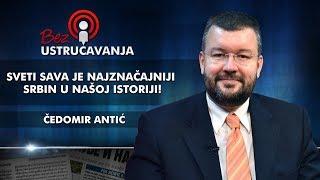 Čedomir Antić - Sveti Sava je najznačajniji Srbin u našoj istoriji!