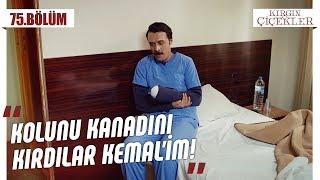 Kemal'in acınacak hali! - Kırgın Çiçekler 75.Bölüm