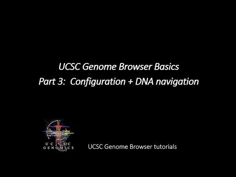UCSC Genome Browser Basics.  Part 3:  Configuration + DNA Navigation
