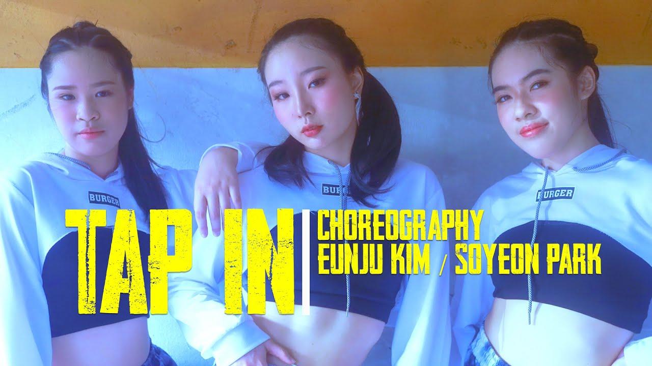 TAP IN : MIYUKI-NEAN-SOMCHENG [ Choreography: EUNJU KIM / SOYEON PARK ]