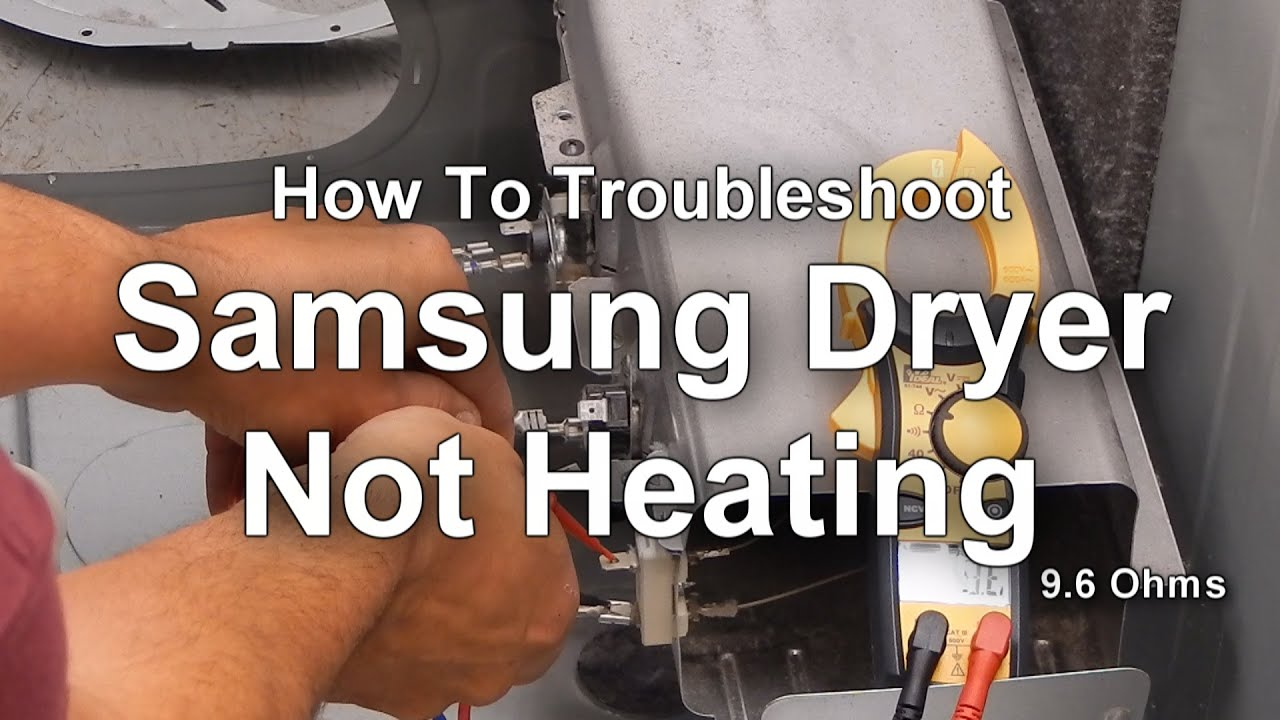 How To Troubleshoot A Samsung Dryer That Is Not Heating Youtube