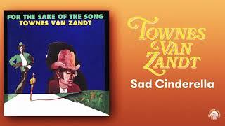 Sad Cinderella - Townes Van Zandt (1968) - Official Audio