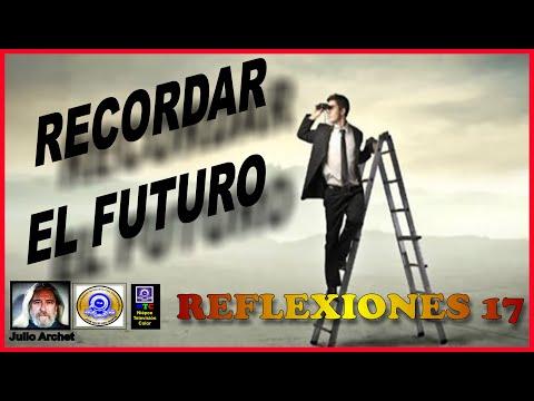 RECORDAR EL FUTURO  *REFLEXIONES