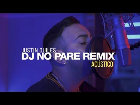Смотреть клип Justin Quiles - Dj No Pare Remix