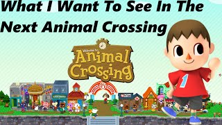 What I Want to See in the Next Animal Crossing Game