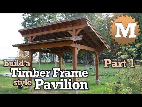 Timber Frame Pavilion Gazebo for Garden or Yard - Part 1 of 3
