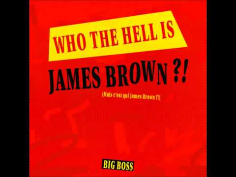 Big Boss - Who The Hell Is James Brown?! (Dance Mix)