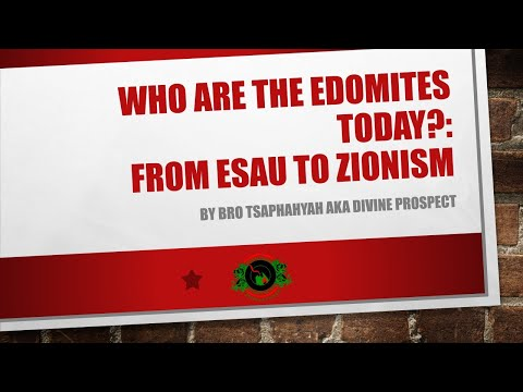 """Who are the Edomites today?: From Esau to Zionism"" lecture by Divine Prospect"