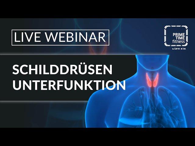 Schilddrüsenunterfunktion (live Webinar)